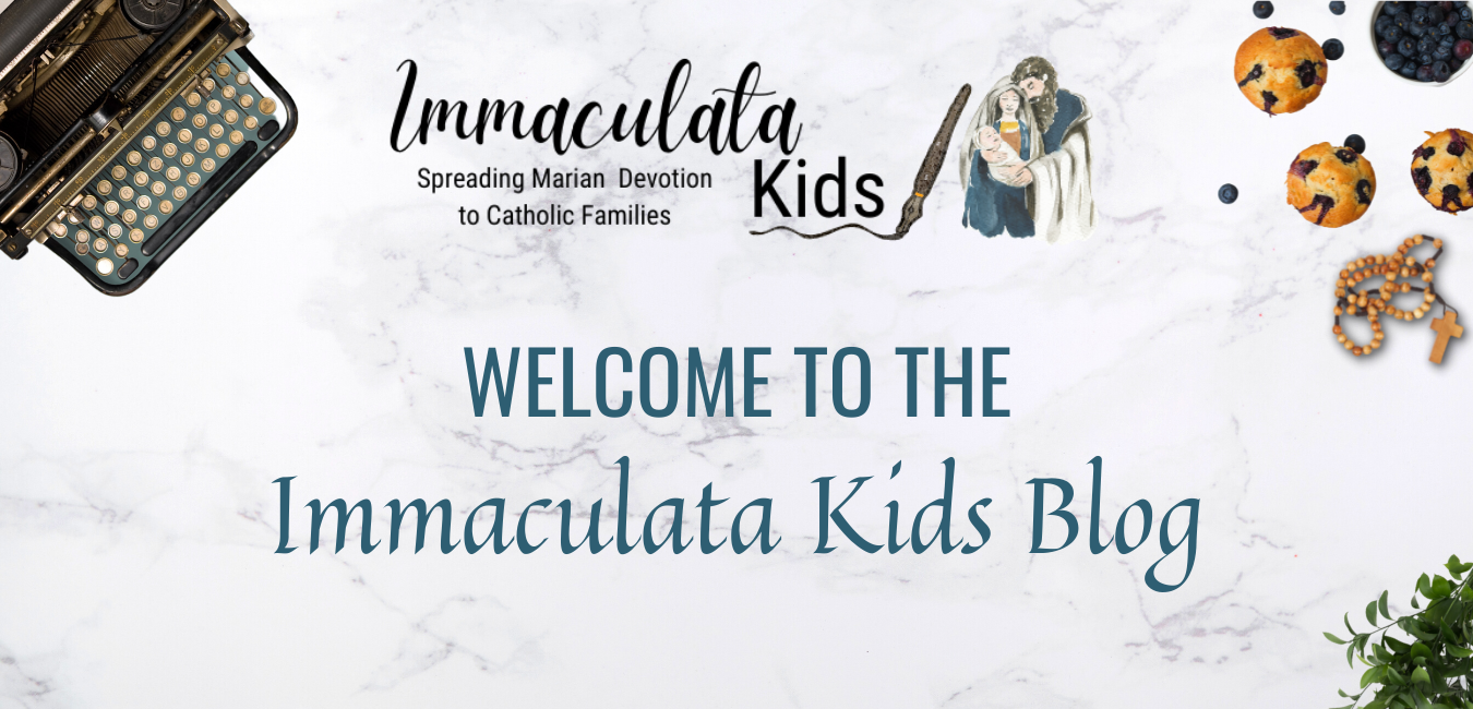 Welcome to the Immaculata Kids Blog